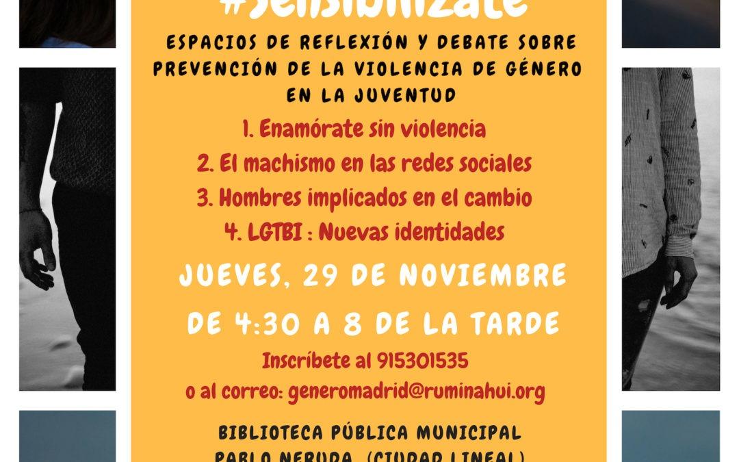 #Sensibilízate – Espacios de reflexión y debate sobre prevención de la violencia de género en la juventud