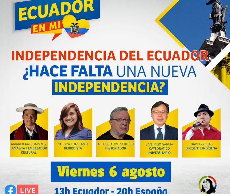 Conversatorio: «INDEPENDENCIA DEL ECUADOR, ¿HACE FALTA UNA NUEVA INDEPENDENCIA?»